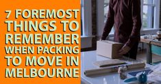 7 Foremost Things To Remember When Packing To Move in Melbourne