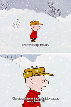 The downside of the holiday season… I hate Charlie Brown but this is funny