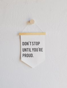 Don't Stop Until You're Proud - Hanging Canvas Banner - Quote Banner