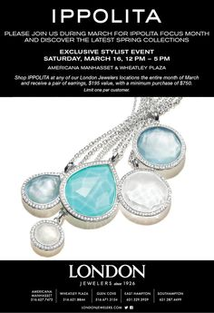 Ippolita Focus Month at London Jewelers! FREE gift with purchase! Please call (516) 627-7475 for more information!