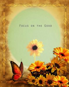 """Sept 9 ❤️ """"Focus on the Good."""" ❤️"""