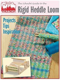 The Schacht Guide to the Rigid-Heddle Loom - Media - Weaving Today