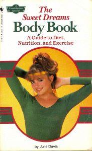 The Sweet Dreams Body Book by Julie Davis