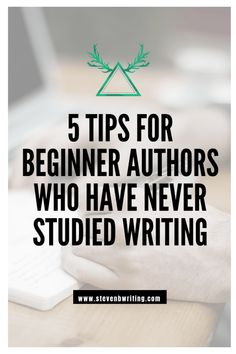 Five Tips for Beginner Authors Who Have Never Studied Writing - Steven B Williams - Five Tips for Beginner Authors Who Have Never Studied Writing writing tips Creative Writing Tips, Book Writing Tips, Writing Resources, Writing Help, Writing Skills, Writing Prompts, Creative Writing Inspiration, Editing Writing, Writing Ideas