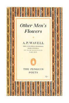 Other Men's Flowers, AP Wavell, Penguin Poets. 1960. Available to buy from www.brindled.co.uk