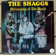 The Shaggs * All-girl garage band whose sloppy 1960s recordings have achieved classic status.