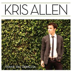 Kris Allen - Thank You Camellia.  One of my all time favorite albums.