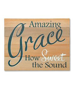 Love this 'Amazing Grace' Wood Sign on #zulily! #zulilyfinds