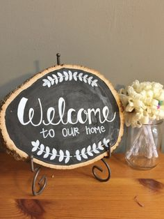 Welcome To Our Home Wood Slice Chalkboard Sign by MidtownMorning