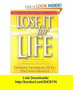 Lose It for Life Stephen Arterburn, Linda S Mintle , ISBN-10: 1591452457  ,  , ASIN: B000GYI1NI , tutorials , pdf , ebook , torrent , downloads , rapidshare , filesonic , hotfile , megaupload , fileserve