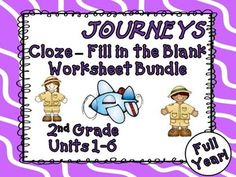 Journeys 2nd Grade - This bundle contains Second Grade CLOZE (fill in the blank) worksheets to teach, re-teach, practice, or assess vocabulary in the second grade Journeys anthologies from units 1 through 6 all units for the entire year! $