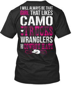 I'll Always Like Camo, Trucks, Wranglers and Cowboy Hats – Cute n' Country