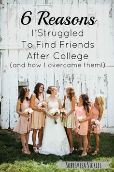 Six Reasons I Struggled To Find Friends After College - Sobremesa Stories