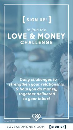 7 Days. 7 Challenges. Sign up to receive daily tips, articles and quizzes to strengthen your relationship and how you and your partner do money, together. Be. Better. Together.