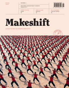 Makeshift—A field guide to hidden creativity / editorial style for case studies / color palette, font selections, etc.