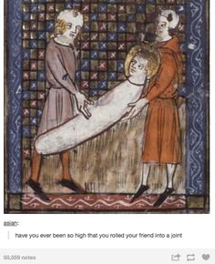 Art Historians Explain Why A Medieval Man Is Getting Rolled Into A Joint, Among Other Things