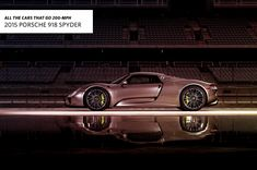 All The Cars That Go 200 MPH.... 2015 Porsche 918 Spyder Top speed: 214 mph