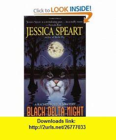Black Delta Night A Rachel Porter Mystery (9780380810413) Jessica Speart , ISBN-10: 0380810417  , ISBN-13: 978-0380810413 ,  , tutorials , pdf , ebook , torrent , downloads , rapidshare , filesonic , hotfile , megaupload , fileserve