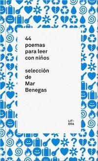 44 poemas para leer con niños. Selección de Mar Benegas