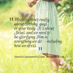 (Photo Credit) Modesty is one of those hot button issues–especially in today's American culture. Even Christians can't seem to agree on modesty's relevance or what the defin… Christian Women, Christian Life, Christian Quotes, Christian Living, Christian Virtues, Christian Humor, Modesty Quotes, Modesty Fashion, Biblical Womanhood