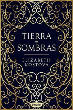 Título: Tierras de sombras Autor: Elizabeth Kostova Editorial: Umbriel Isbn: 9788492915965 Nº de páginas: 512 págs Encuaderna...