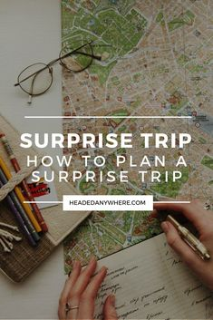 "Gather a group, clear their calendars, keep the endpoint hush-hush, and practice shouting ""Surprise!"" (Searches for surprise destination +192%)"