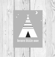 BRAVE little one  / / inspirational digital nursery wall art / /  teepee printable art quote / / instant download