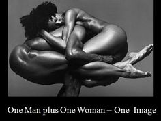 That's how a relationship should be, one man plus one woman = one image