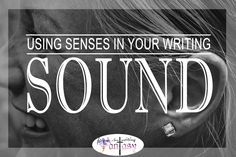 Deepen your world building and captivate readers by adding sound to your writing descriptions, character building, and further develop tension.