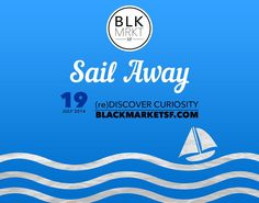 Summer is fading... Sail Away! Join nautical night Market at Black Market SF on 19 July!!Get tickets here: sailawaytoday.splashthat.com/Pinterest pw: mvmnt