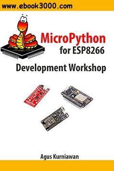 "Read ""MicroPython for Development Workshop"" by Agus Kurniawan available from Rakuten Kobo. This book explores how to work with MicroPython development for modules and boards such as NodeMCU, SparkFun ESP. Esp8266 Arduino, Arduino Wifi, Writing A Book Review, Software, Writing Programs, Project Free, Arduino Projects, Computer Hardware, Computer Science"