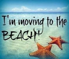 moving to the beach Sunset Beach, Playa Beach, Ocean Beach, Beach Bum, Ocean Quotes, Beach Quotes, Beach Sayings, Summer Quotes, Photography Beach