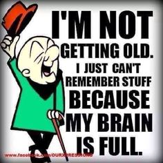 That's me!! Old Quotes, Life Quotes, Aging Quotes, Funny Cartoons, Funny Jokes, Funny Cats, Hilarious, Getting Older Humor, Aging Humor