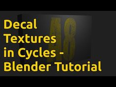 Easy Decal Textures in Cycles - Blender Tutorial - YouTube