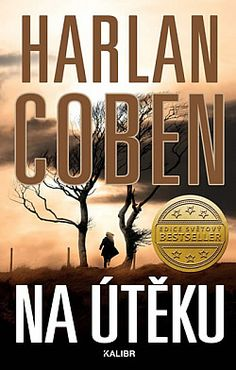 Na útěku - Harlan Coben Harlan Coben, Dan Brown, Best Sellers, Thriller, Signs, Books, Movie Posters, Movies, Livros