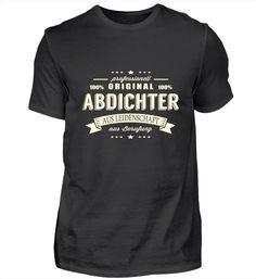 Abdichter aus Leidenschaft T Shirt Designs, Pilot T Shirt, Barista, T Shirts, Mens Tops, How To Make, Steinmetz, Zimmermann, Chef