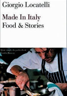 Made in Italy: Food and Stories by Giorgio Locatelli A good read as well as a good cook!