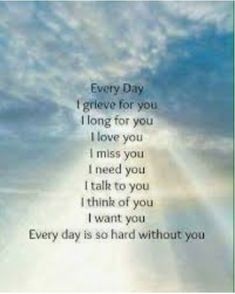 Everyday Doug, Every Single Day! Missing You Quotes For Him, Missing You So Much, Missing My Husband, Grief Poems, Longing For You, Grieving Quotes, Miss You Dad, Heaven Quotes, Memorial Poems