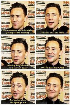 Tom Hiddleston about Loki. Look at that face! He looks so proud and happy! Loki Thor, Tom Hiddleston Loki, Loki Laufeyson, Chris Evans, Loki God Of Mischief, Marvel Funny, Marvel Memes, Bucky Barnes, Marvel Universe