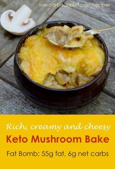 Keto mushroom bake with cheese, 55g fat, 6g net carbs More