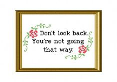 Cross Stitch Design Looking for your next project? You're going to love Don't Look Back Quote Cross Stitch by designer Rather Unseamly. Cross Stitch Borders, Cross Stitch Designs, Cross Stitching, Cross Stitch Embroidery, Embroidery Patterns, Cross Stitch Patterns, Butterfly Embroidery, Dont Look Back Quotes, Looking Back Quotes