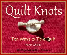 This Quilt Knots Quilt Pattern Ten Ways to Tie a Quilt How to is just one of the custom, handmade pieces you'll find in our patterns & how to shops. Quilting Tools, Quilting Tutorials, Machine Quilting, Quilting Projects, Quilting Designs, Sewing Projects, Quilting Ideas, Quilting Templates, Diy Quilting
