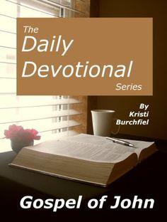 The Daily Devotional Series: The Gospel of John by Kristi Burchfiel, http://www.amazon.com/dp/B004V9HBL2/ref=cm_sw_r_pi_dp_zIhprb066KXYF