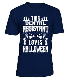 Halloween T-Shirt Scary Spooky Gift for a Dental Assistant  #birthday #october #shirt #gift #ideas #photo #image #gift #costume #crazy #halloween