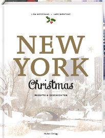 """""""New York Christmas"""" ist eine wunderschöne, vielseitige Mischung aus Bildband, Koch- und Backbuch. Für alle Weihnachtsfans ein Muss, für alle New York Fans zu empfehlen und für mich eine der schönsten Weihnachtsgeschenkideen des Jahres – egal ob man jemand anderen oder sich selbst beschenken möchte."""