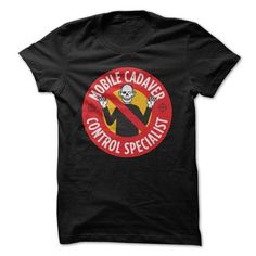 Mobile Cadaver Control Specialist T Shirts, Hoodies. Check price ==► https://www.sunfrog.com/Zombies/Mobile-Cadaver-Control-Specialist.html?41382