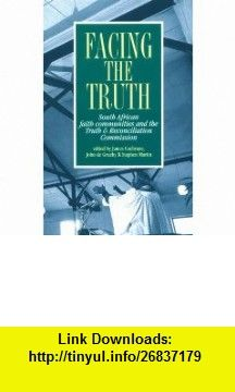 Facing The Truth South African Faith Communities  Truth  (9780821413074) James Cochrane, John Degruchy, Stephen Martin , ISBN-10: 0821413074  , ISBN-13: 978-0821413074 ,  , tutorials , pdf , ebook , torrent , downloads , rapidshare , filesonic , hotfile , megaupload , fileserve