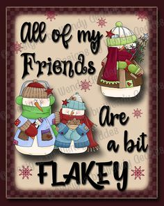 Printable - All of my friends are a bit flakey 8x10 Graphic art print - printable wall art