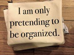 Je fais seulement semblant d'être organisé...