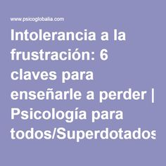 Intolerancia a la frustraci贸n: 6 claves para ense帽arle a perder Behaviour Chart, Behavior, Depresion Infantil, English Time, Too Cool For School, Emotional Intelligence, School Counseling, Special Education, Alter